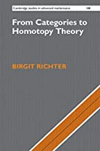 From Categories to Homotopy Theory (Cambridge Studies in Advanced Mathematics Book 188)