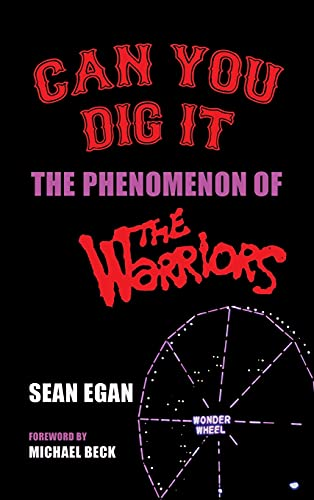 Compare Textbook Prices for Can You Dig It hardback: The Phenomenon of The Warriors  ISBN 9781629338064 by Egan, Sean,Beck, Michael
