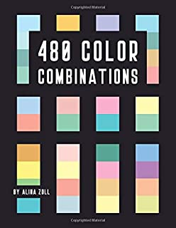 480 Color Combinations: 8.5 x 11 Reference Book for Artists, Graphic Designers, Coloring Book Lovers, Drawing and Painting Students (Color Schemes)