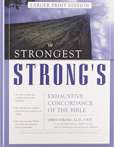 Strongest Strong's Exhaustive Concordance of the Bible Larger Print Edition, The