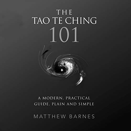 The Tao Te Ching 101 Audiobook By Matthew Barnes cover art