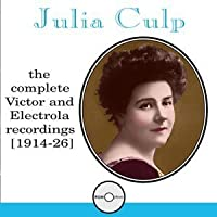 Julia Culp: The Complete Victor and Electrola Recordings, 1914-1926 by Julia Culp (2000-04-11)