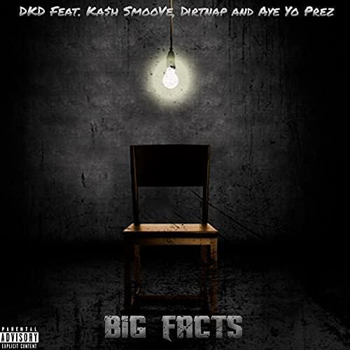Dkd feat. Ka$h SmooVe, Dirtnap & Aye Yo Prez