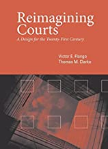 Reimagining Courts: A Design for the Twenty-First Century