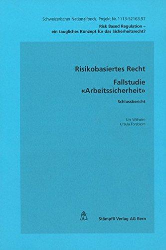 Arbeitssicherheit (Risk Based Regulation - ein taugliches Konzept für das Sicherheitsrecht? Projekt Nr. 1113-52163.97 Fallstudien)