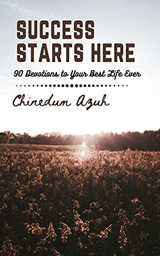 Success Starts Here: 90 Devotions to Living Your Best Life Ever (English Edition)