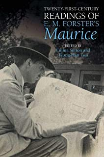 Twenty-first-century Readings of E.m. Forster's Maurice (Liverpool English Texts and Studies)