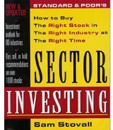 Standard & Poor's Sector Investing: How to Buy The Right