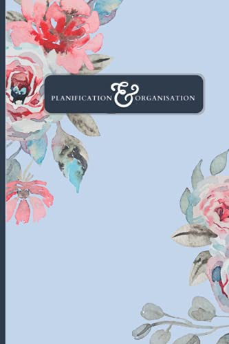 Planification & Organisation: Fond bleu vibrant avec motifs de roses et formes bleu marines - 6x9 - 100 pages - 11 semaines de p