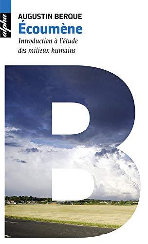 Ecoumène: Introduction à l'étude des milieux humains
