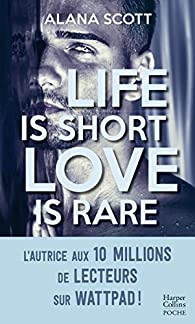 Life is short, Love is rare par Scott