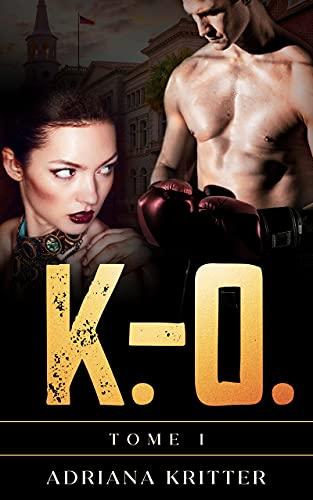 K.-O. Tome 1: Une romance à suspense captivante !
