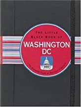 The Little Black Book of Washington, D.C.: The Essential Guide to America's Capital (Little Black Book Series)