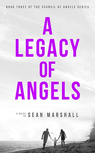 A Legacy of Angels: Book Three of the Council of Angels Religious Fiction Series (A Council of Angels Series 3) (English Edition)