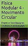 Física Modular 4 - Movimento Circular: Enem e Vestibulares (Portuguese Edition)