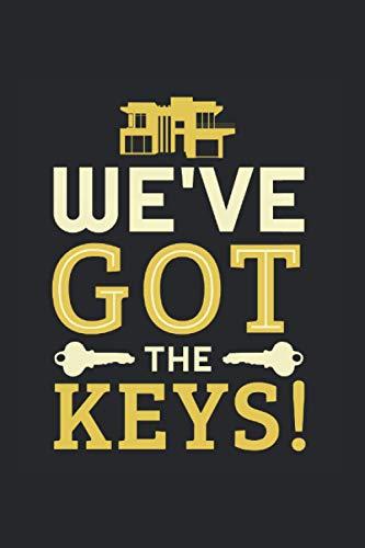 We've Got The Keys: Bauherr & Häuslebauer Notizbuch 6'x9' Richtfest Geschenk Für Eigenheimbesitzer