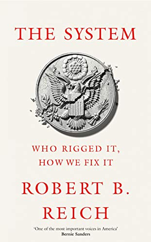 The System: Who Rigged It, How We Fix It (English Edition)