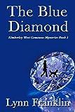 The Blue Diamond: Jeweler s Gemstone Mystery Series #1 (Kimberley West Gemstone Mysteries)