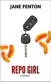 Repo Girl: A Fun Action Adventure Romance (Repo Girl Series Book 1) by [Jane Fenton]