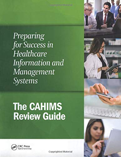 Compare Textbook Prices for Preparing for Success in Healthcare Information and Management Systems: The CAHIMS Review Guide HIMSS Book Series 1 Edition ISBN 9781938904882 by Himss