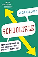 Schooltalk: Rethinking What We Say About—and To—Students Every Day