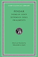 Nemean Odes. Isthmian Odes. Fragments (Loeb Classical Library)