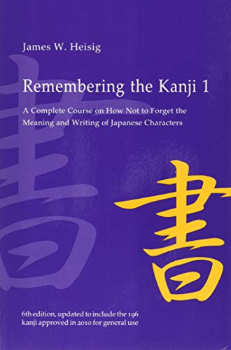 Remembering the Kanji, Volume 1: A Complete Course on How Not to Forget the Meaning and Writing of Japanese Characters