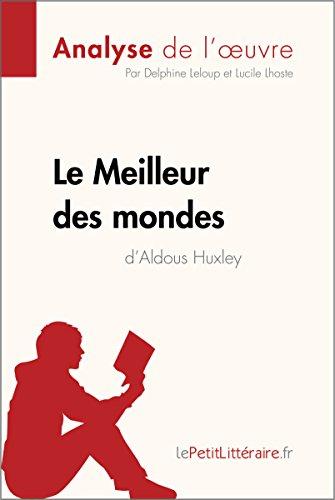 Le Meilleur des mondes d'Aldous Huxley (Analyse de l'oeuvre): Comprendre la littérature...