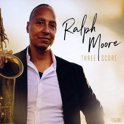 Ralph Moore - Three Score (2019) LEAK ALBUM