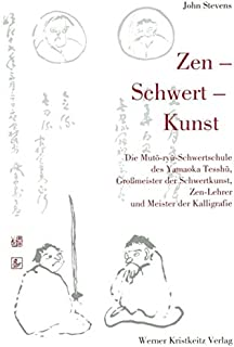 Zen - Schwert - Kunst: Die Muto-Ryu-Schwertschule des Yamaok