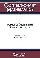 Periods of Quaternionic Shimura Varieties. I. (Contemporary Mathematics)