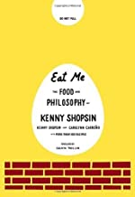 Eat Me: The Food and Philosophy of Kenny Shopsin by Kenny Shopsin Carolynn Carreno(2008-09-23)