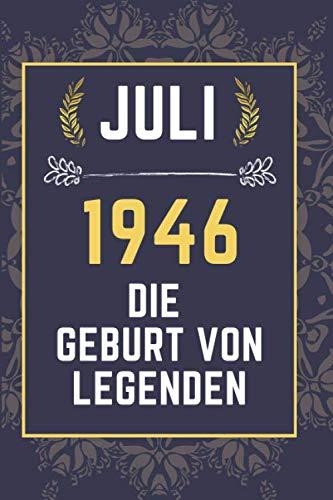 Juli 1946 Die Geburt von Legenden: Juli Geborene Geburtstagsgeschenke , Geburtstagsgeschenk ,lustige Geschenkideen für 1946 geboren , ... Schwester Freunde , 110 Seiten (6 x 9) Zoll