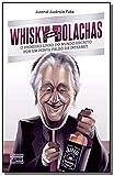 Whisky Com Bolachas - o Primeiro Livro do Mundo Escrito Por Um Perfil Falso da Internet