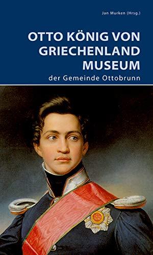 Otto König von Griechenland Museum der Gemeinde Ottobrunn (DKV-Edition)