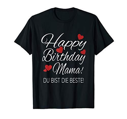 Happy Birthday Mama Shirt Geburtstag Glückwunsch Mama TShirt T-Shirt