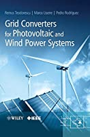 Grid Converters for Photovoltaic and Wind Power Systems (Wiley - IEEE)