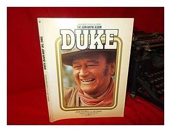 Duke: The John Wayne Album: The Legend Of Our Time 0345280881 Book Cover