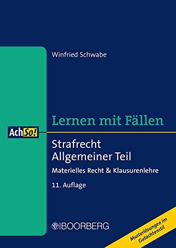 Strafrecht Allgemeiner Teil: Materielles Recht & Klausurenlehre, Lernen mit Fällen (AchSo!)