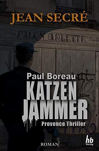 Katzenjammer: Provence Thriller (Paul Boreau 1) (Paul Boreau: Ein mystischer Provence-Thriller)