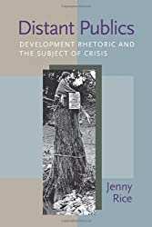 Distant Publics: Development Rhetoric and the Subject of Crisis (Pitt Comp Literacy Culture) 1st Edition