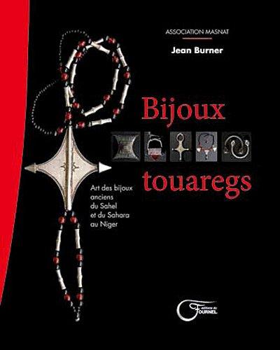 Bijoux touaregs : Art des bijoux anciens du Sahel et du Sahara au Niger