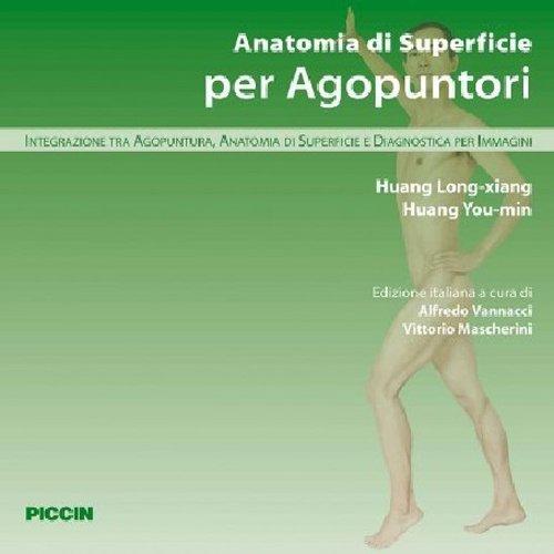 Anatomia di superficie per agopuntori. Integrazione tra agopuntura, anatomia di superficie e diagnostica per immagini