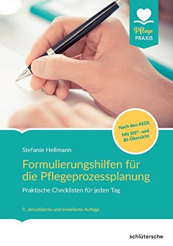 Formulierungshilfen für die Pflegeprozessplanung: Praktische Checklisten für jeden Tag. Nach den AEDL mit SIS und BI-Übersicht (Pflege Praxis)
