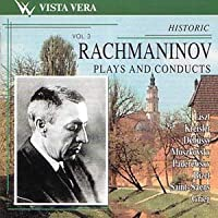 Liszt, Kreiser, Debussy, Moszkovsky, Paderewsky, Bizet, Saint-Saens, Grieg - Sergey Rachmaninov Plays and Conducts. Vol.3