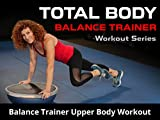 Balance Trainer Upper Body Workout