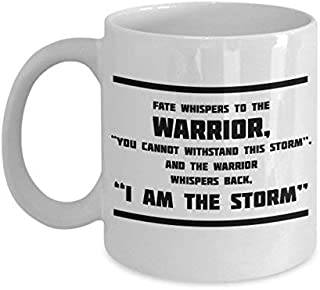 Fate Whispers To The Warrior ¡°You Cannot Withstand This Storm¡± And The Warrior Whispers Back ¡°I Am The Storm¡± Perfect Tea Cup & Coffee Mug For Army