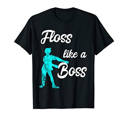 Floss Like A Boss Shirt Zahnseide Tanz Flossing Dance Tänzer