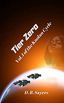 Tier Zero: Vol. I of the Knolan Cycle by [D.B. Sayers]