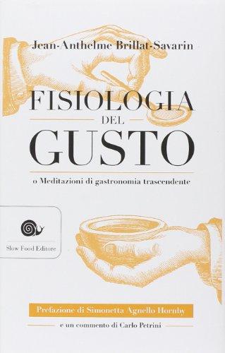 Fisiologia del gusto o meditazioni di gastronomia trascendente